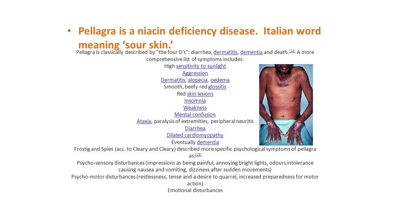 Pellagra is a niacin deficiency disease