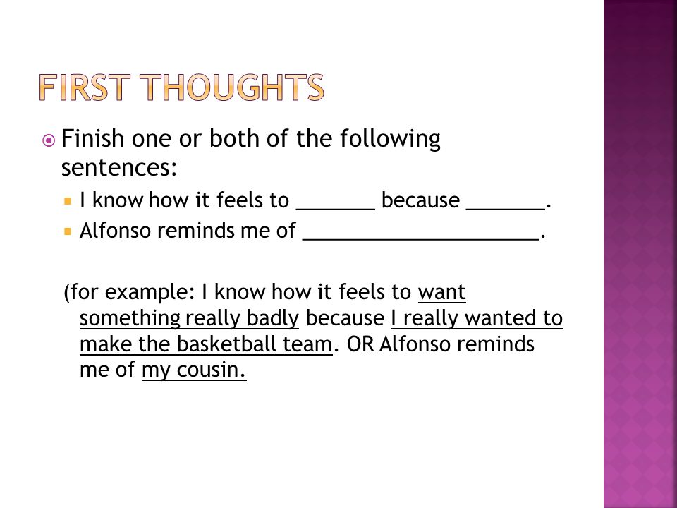 First Thoughts Finish one or both of the following sentences: