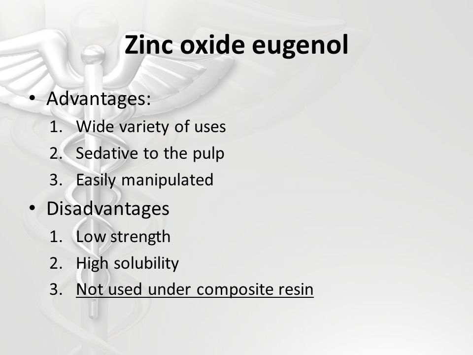 Zinc oxide eugenol Advantages: Disadvantages Wide variety of uses