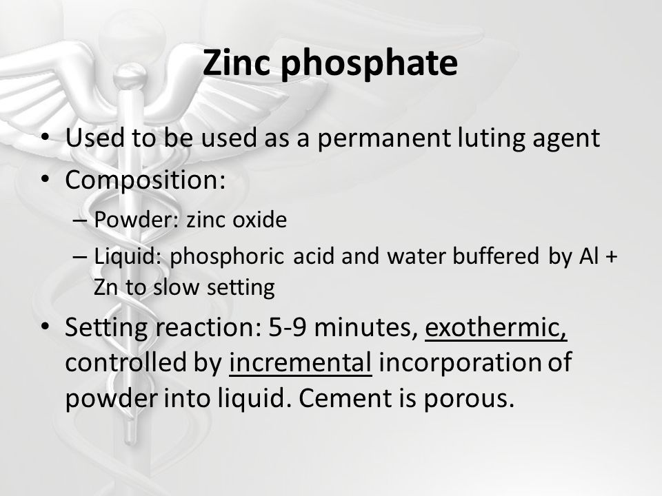 Zinc phosphate Used to be used as a permanent luting agent