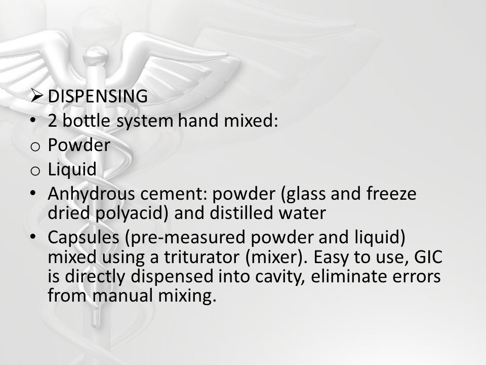 DISPENSING 2 bottle system hand mixed: Powder. Liquid. Anhydrous cement: powder (glass and freeze dried polyacid) and distilled water.
