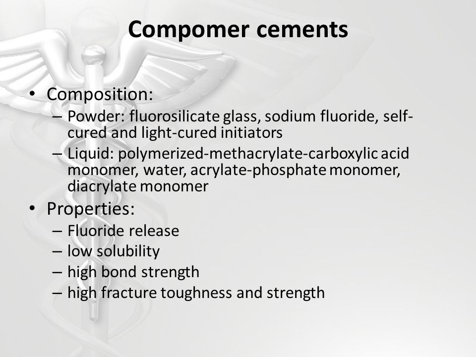 Compomer cements Composition: Properties: