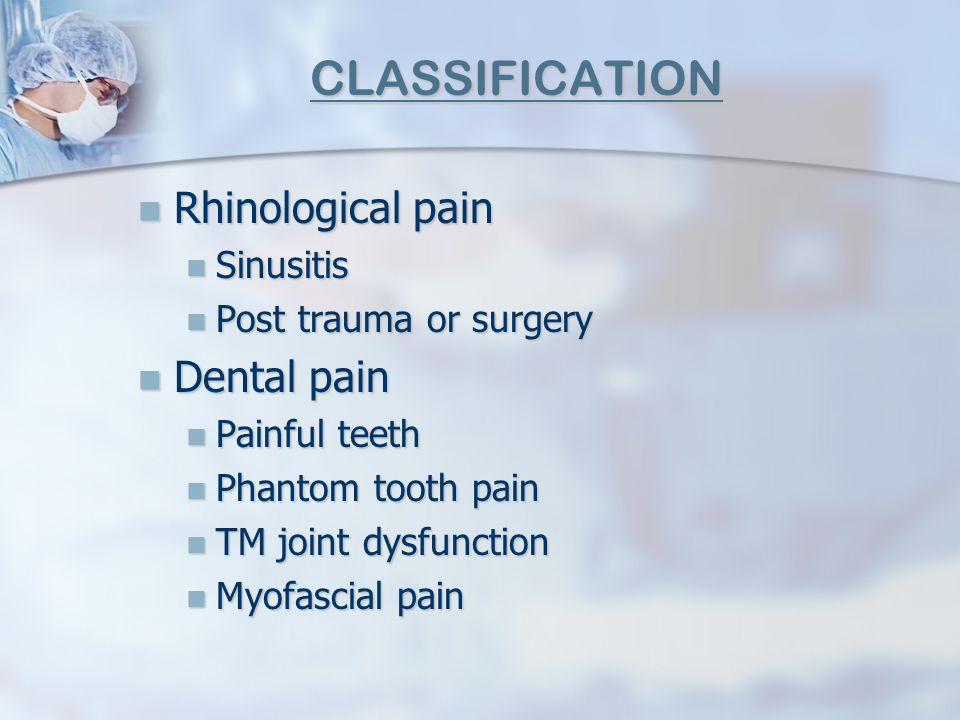 CLASSIFICATION Rhinological pain Dental pain Sinusitis