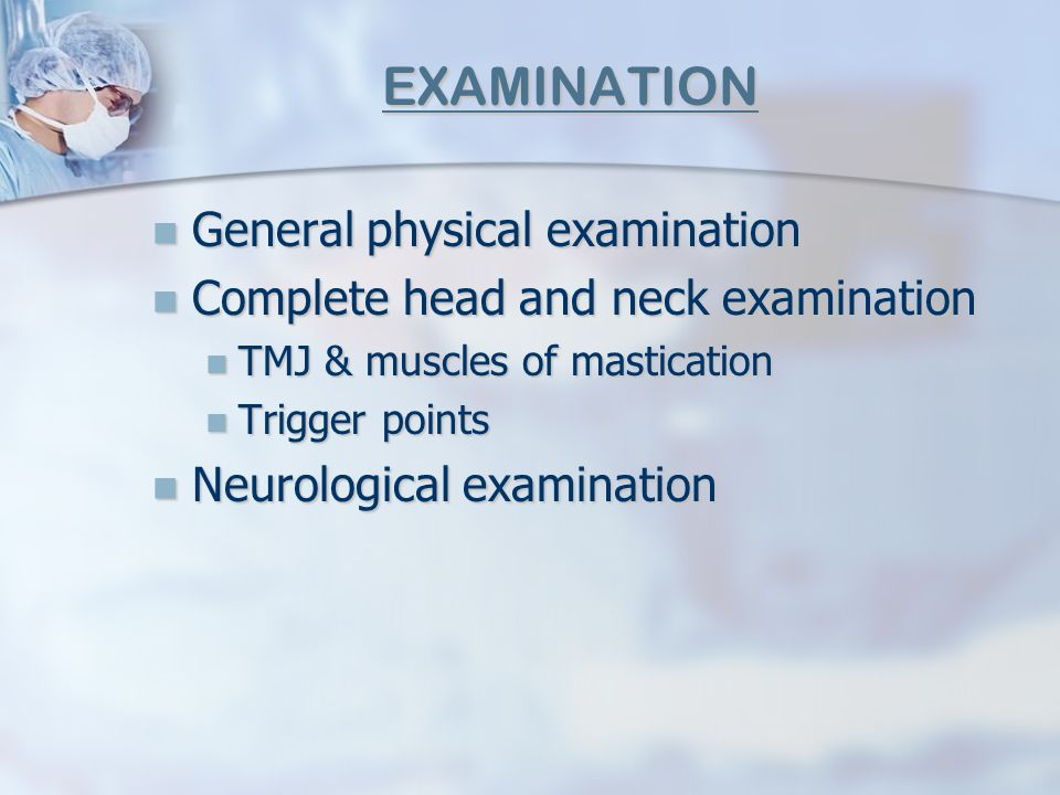 EXAMINATION General physical examination