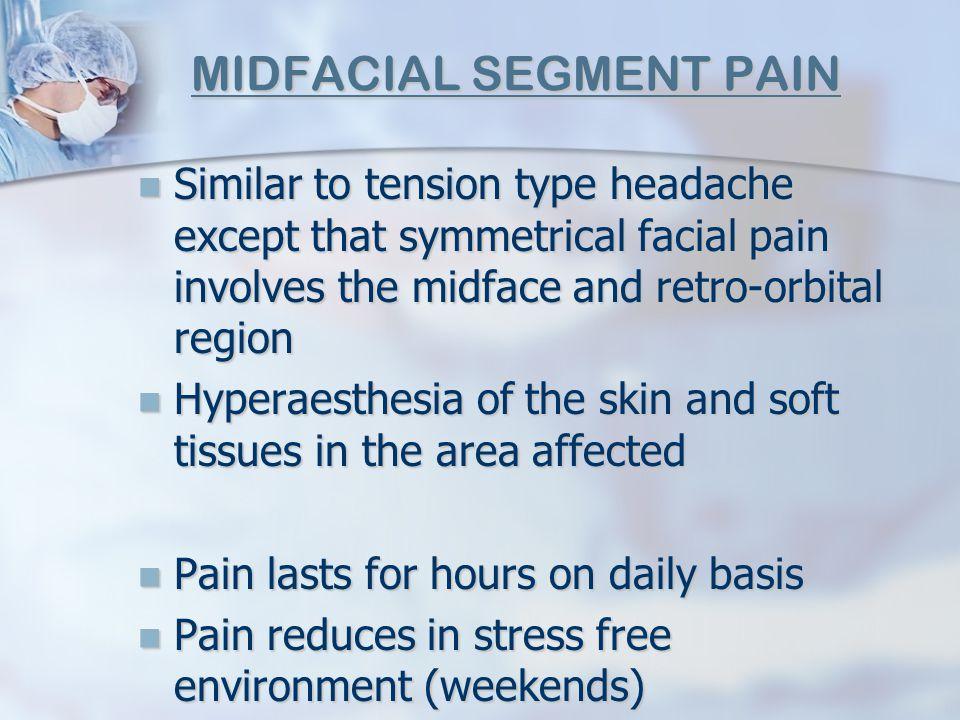 MIDFACIAL SEGMENT PAIN