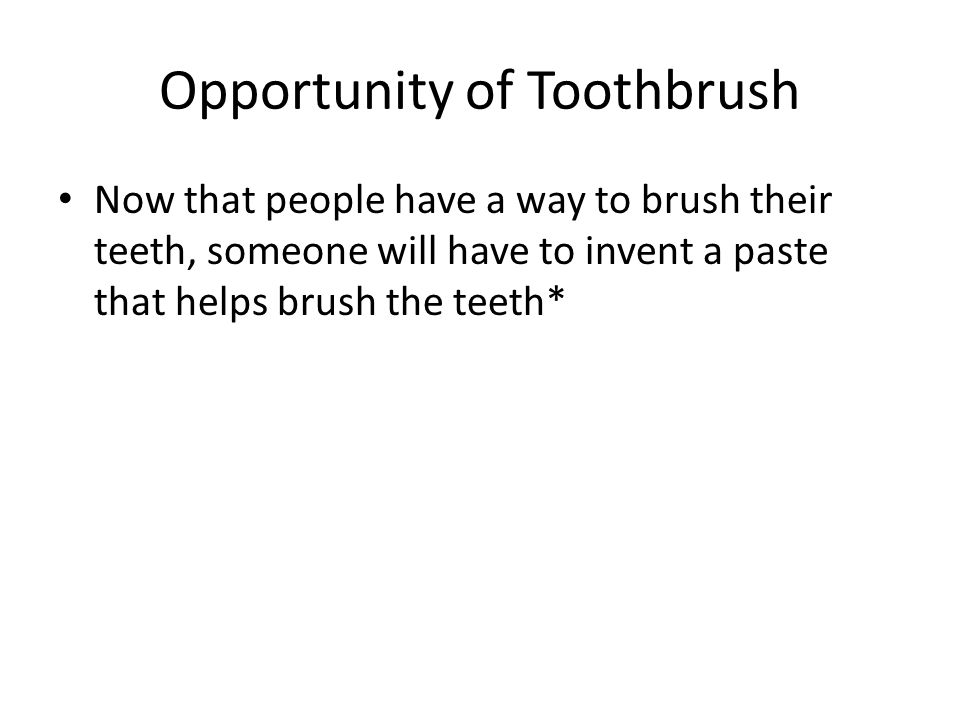 Opportunity of Toothbrush