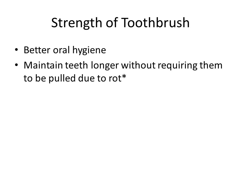 Strength of Toothbrush