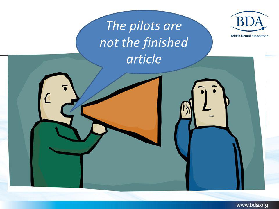 The pilots are not the finished article
