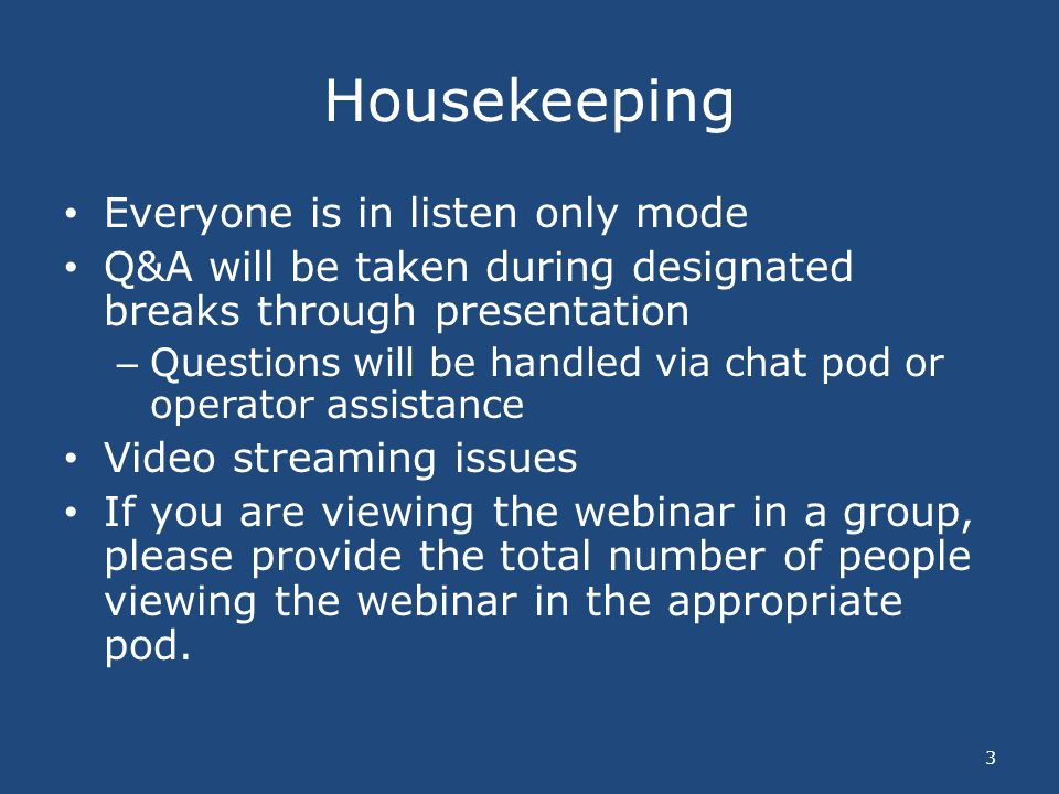 Housekeeping Everyone is in listen only mode