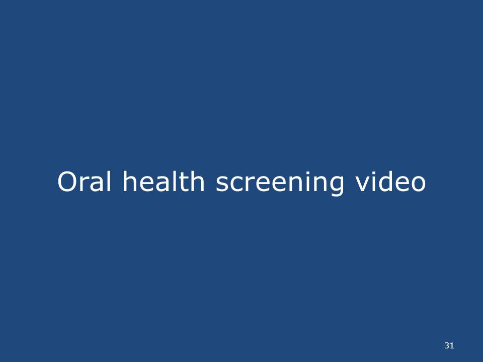 Oral health screening video