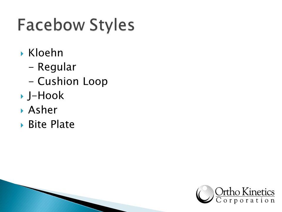 Facebow Styles Kloehn - Regular - Cushion Loop J-Hook Asher Bite Plate