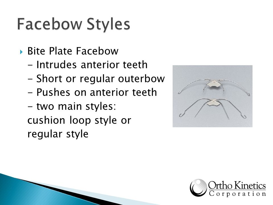 Facebow Styles Bite Plate Facebow - Intrudes anterior teeth