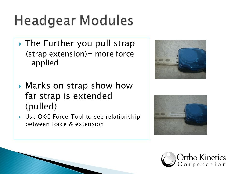 Headgear Modules The Further you pull strap