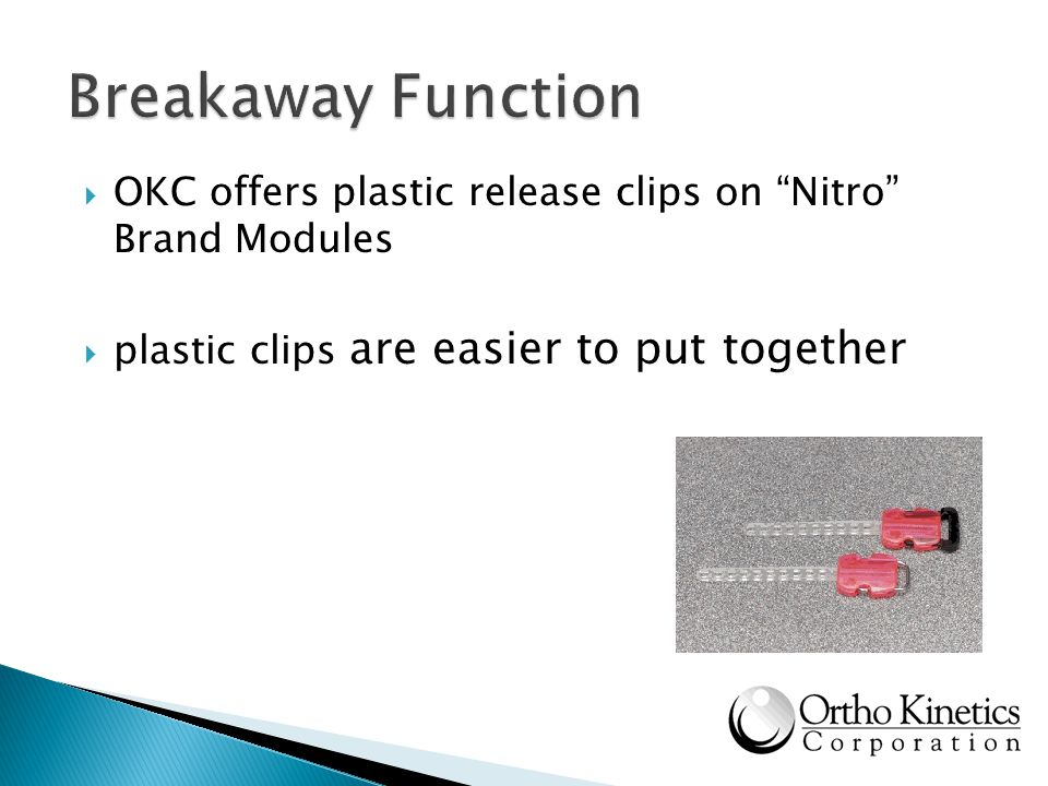 Breakaway Function OKC offers plastic release clips on Nitro Brand Modules.