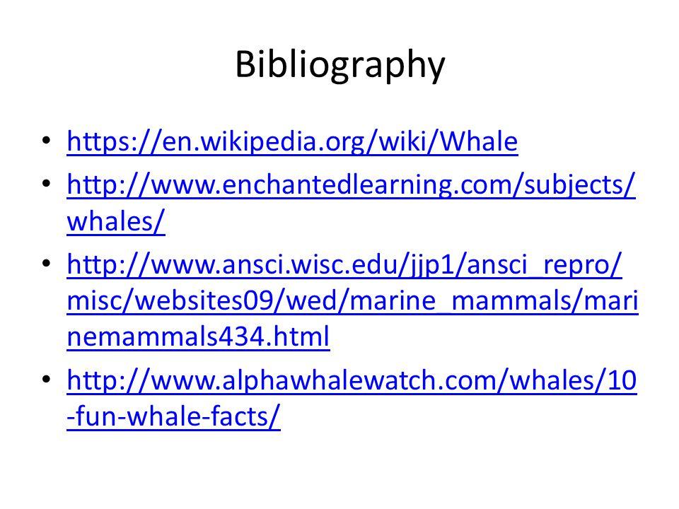 Bibliography https://en.wikipedia.org/wiki/Whale