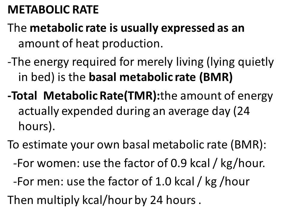 METABOLIC RATE The metabolic rate is usually expressed as an amount of heat production.