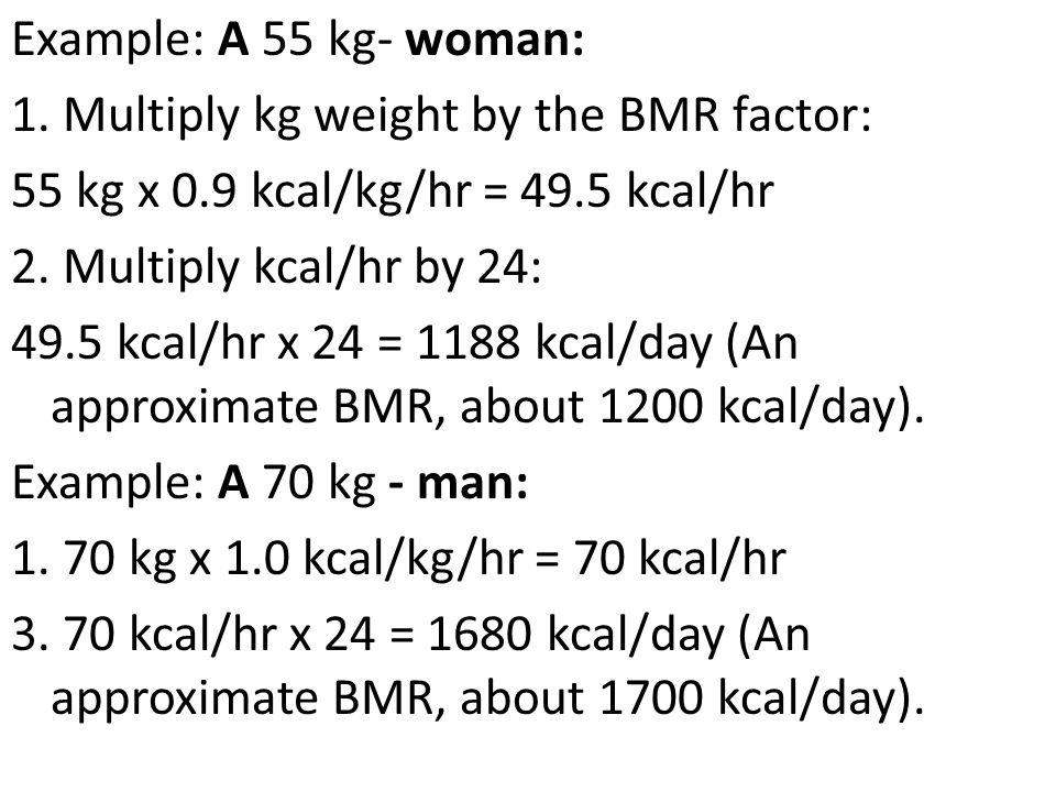 Example: A 55 kg- woman: 1.