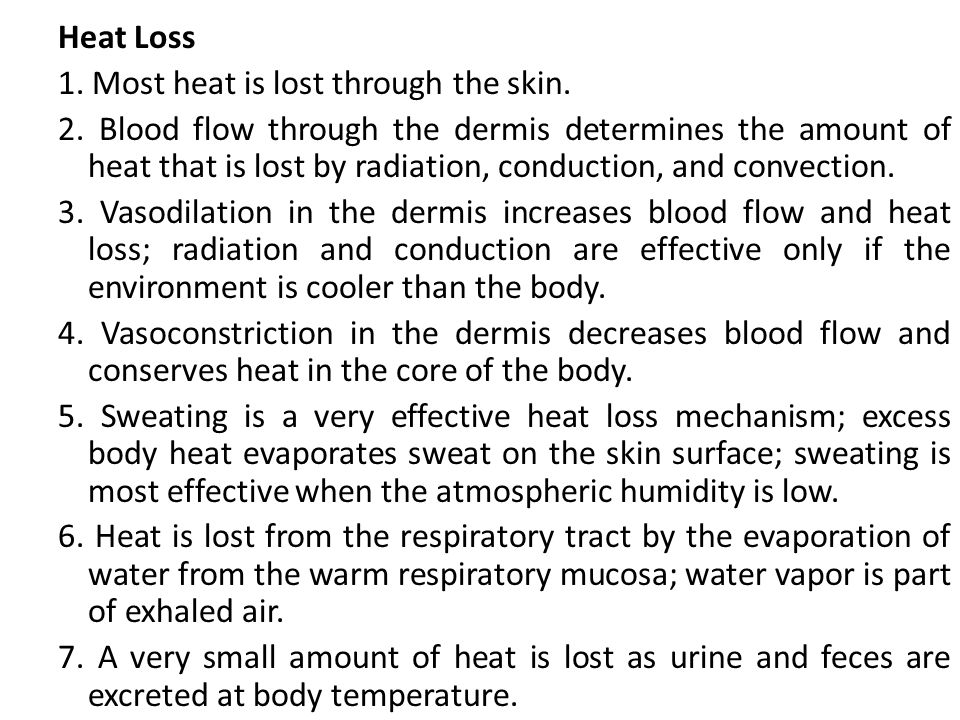 Heat Loss 1. Most heat is lost through the skin. 2