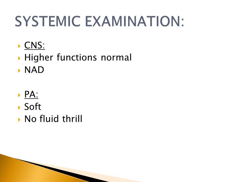 SYSTEMIC EXAMINATION: