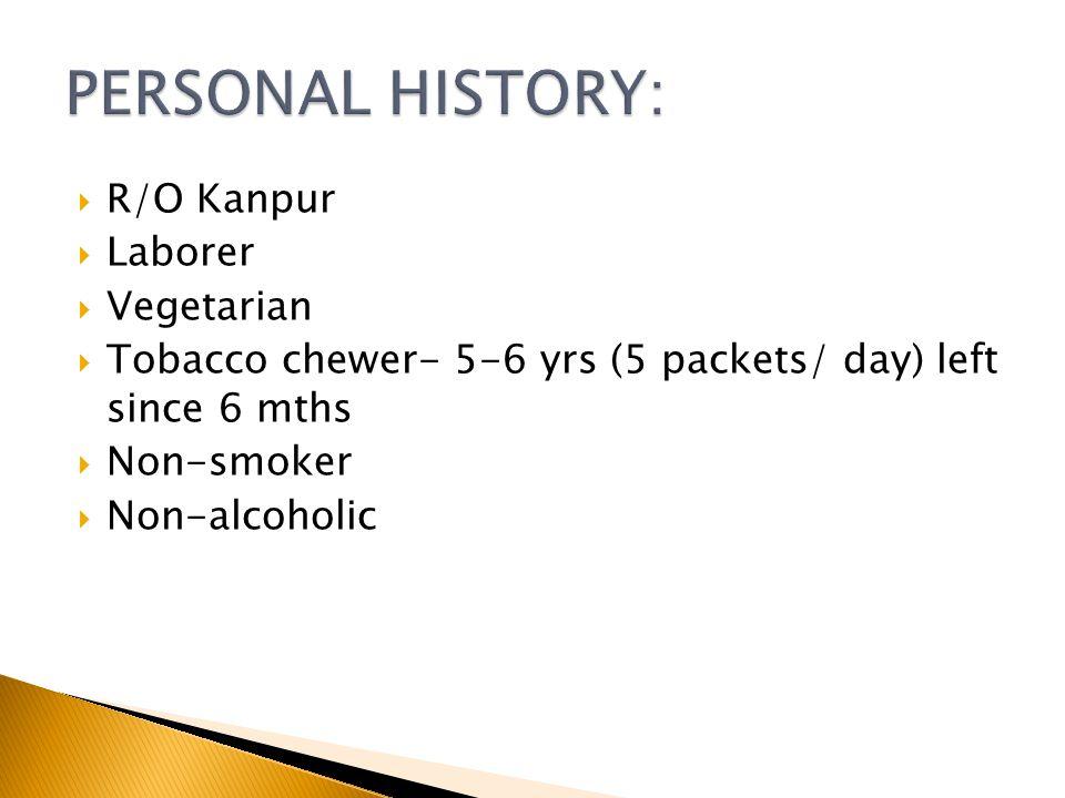 PERSONAL HISTORY: R/O Kanpur Laborer Vegetarian