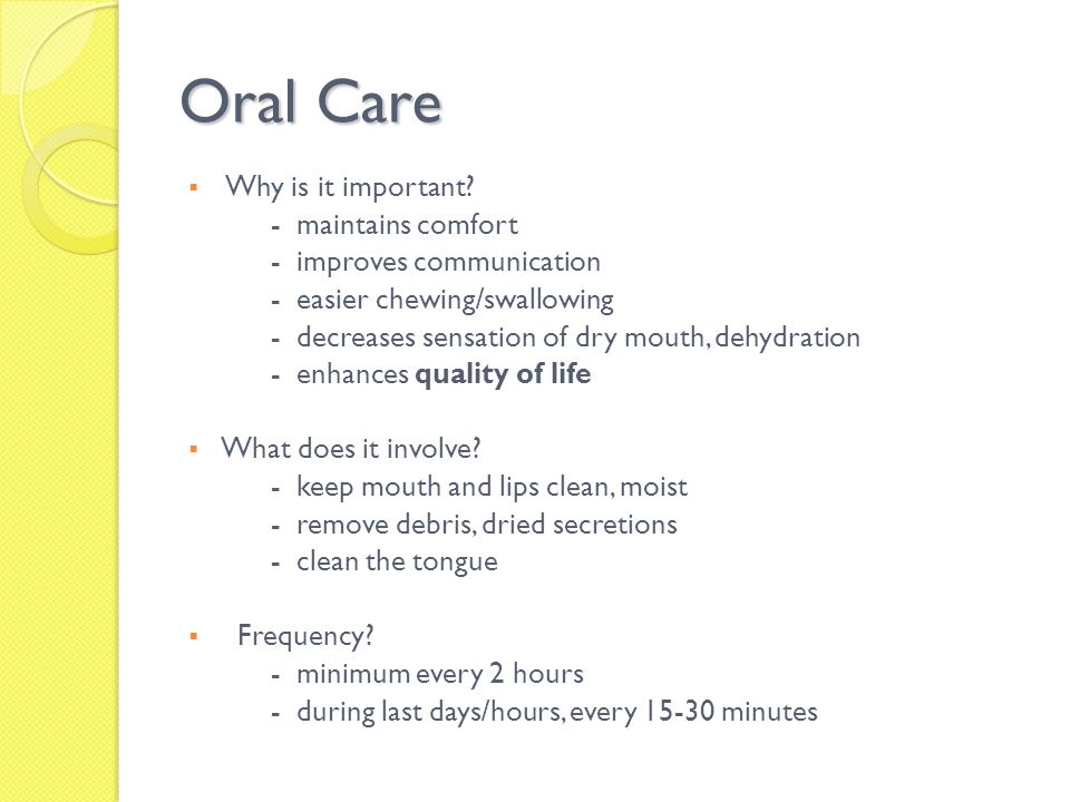 Oral Care Why is it important - maintains comfort