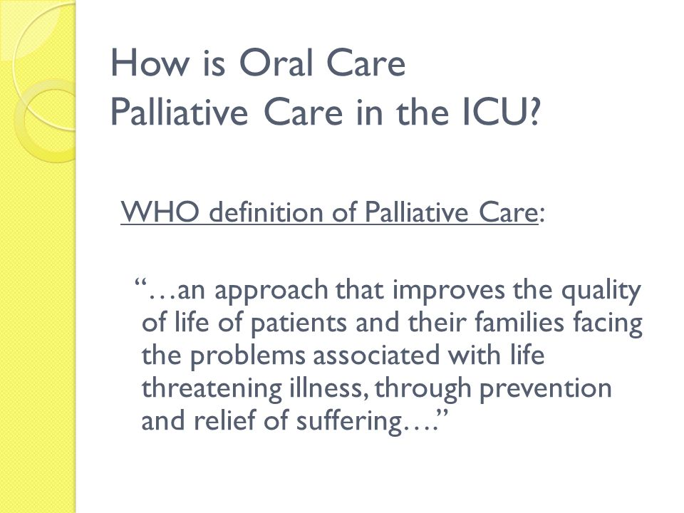 How is Oral Care Palliative Care in the ICU