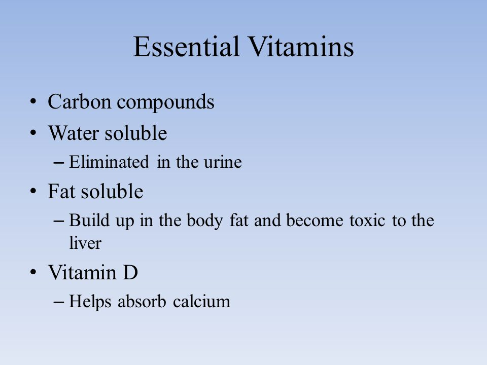Essential Vitamins Carbon compounds Water soluble Fat soluble
