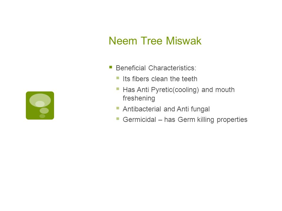 Neem Tree Miswak Beneficial Characteristics: