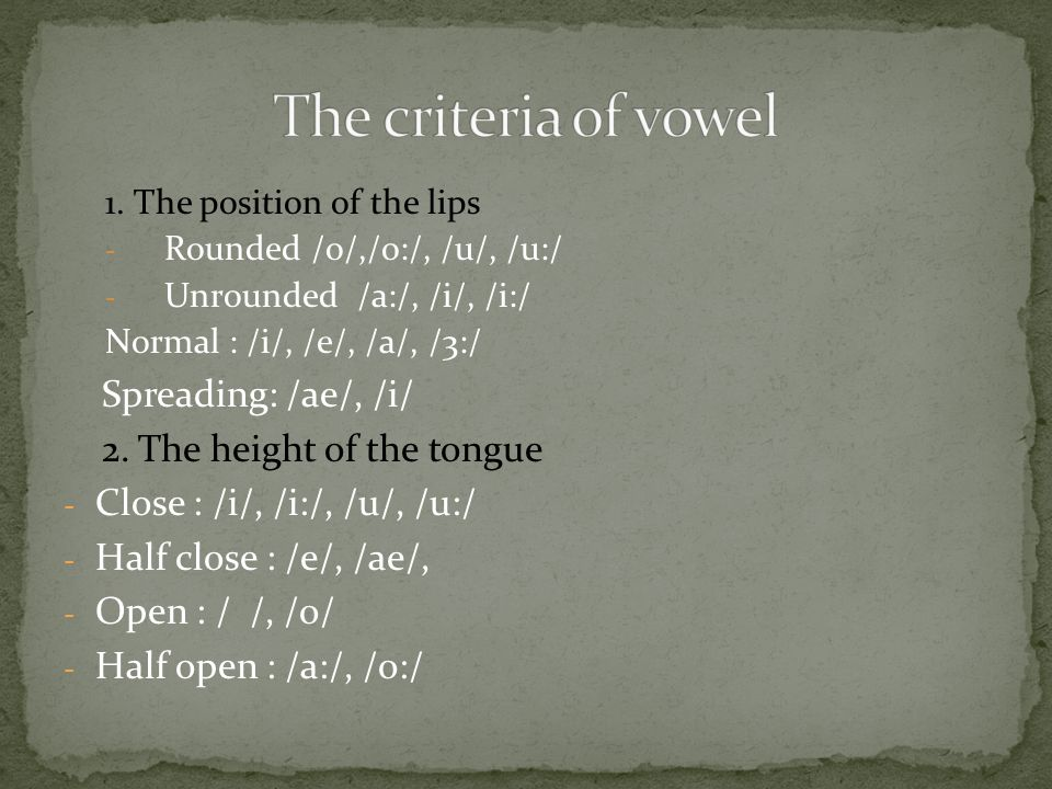 The criteria of vowel Spreading: /ae/, /i/ 2. The height of the tongue