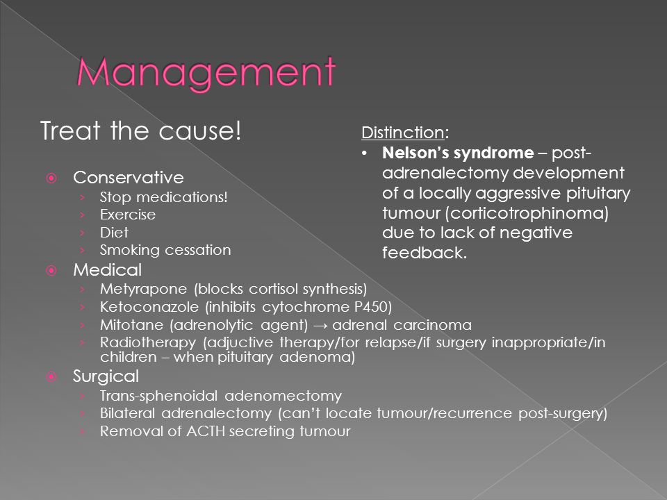 Management Treat the cause! Conservative Medical Surgical Distinction: