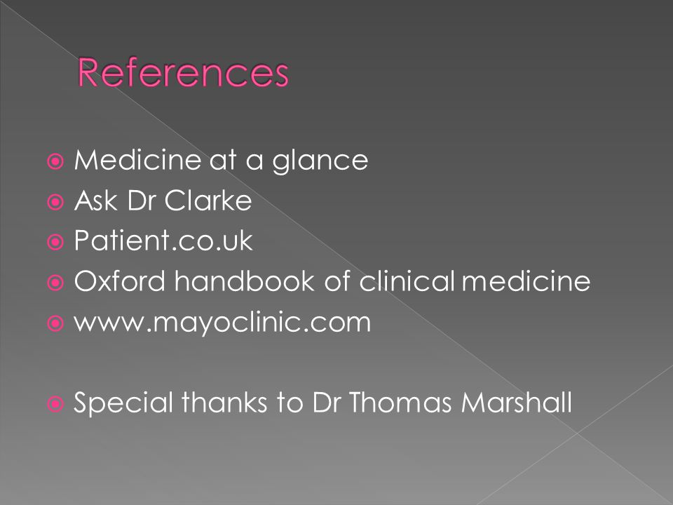References Medicine at a glance Ask Dr Clarke Patient.co.uk