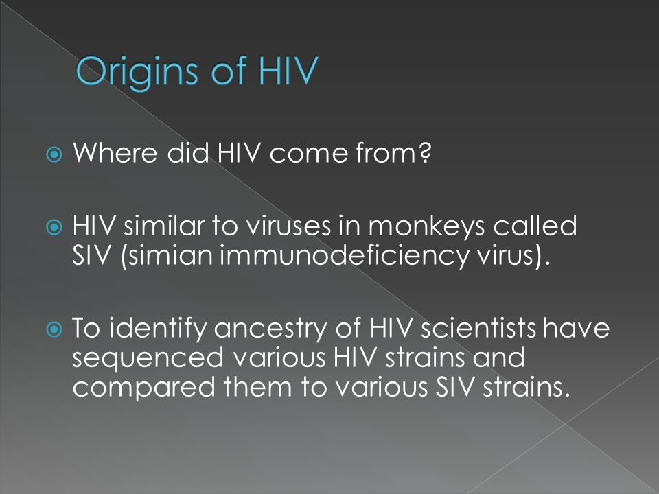Origins of HIV Where did HIV come from