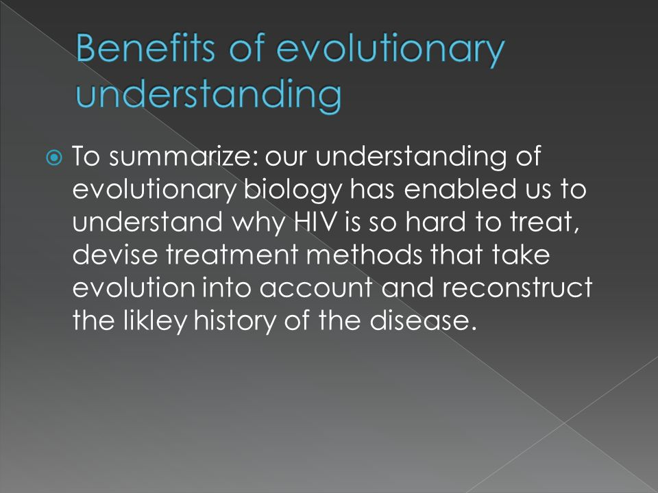 Benefits of evolutionary understanding