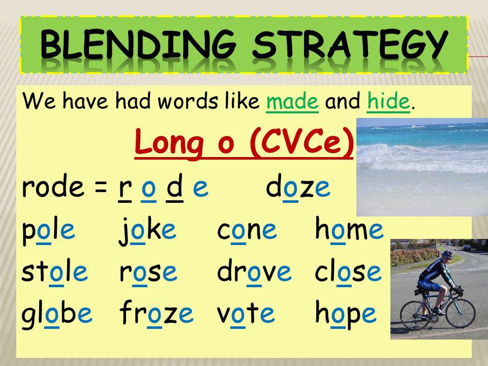 Blending Strategy Long o (CVCe) rode = r o d e doze