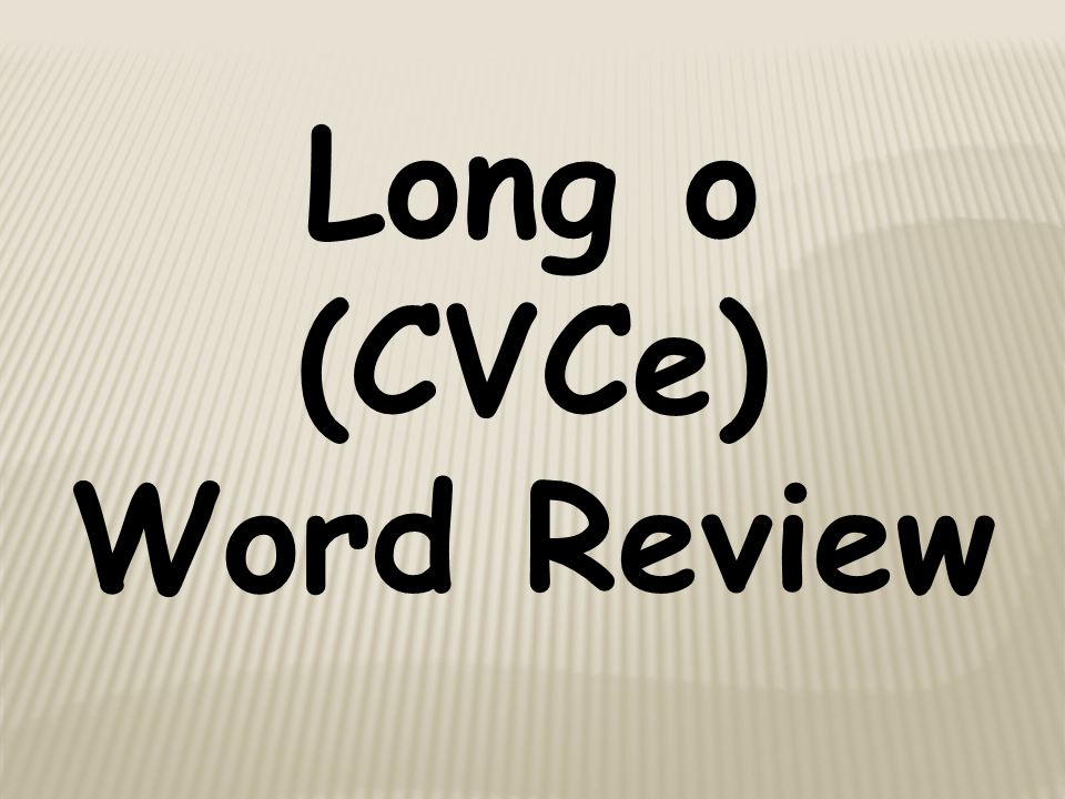 Long o (CVCe) Word Review