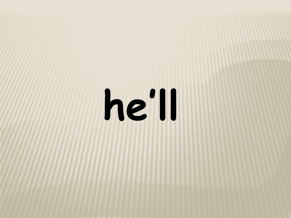 he'll