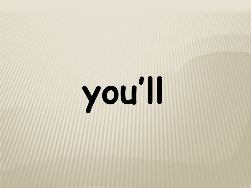 you'll