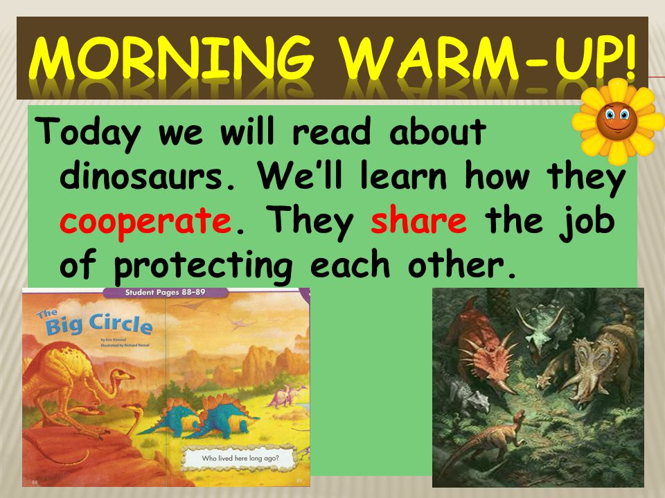 Morning Warm-Up. Today we will read about dinosaurs.