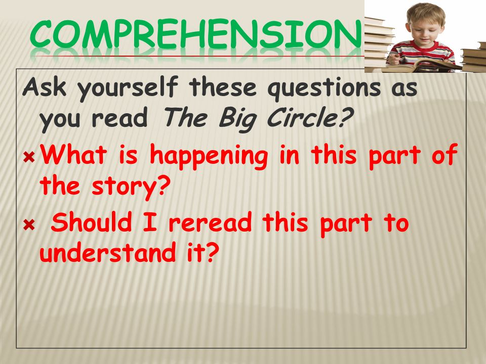 Comprehension Ask yourself these questions as you read The Big Circle