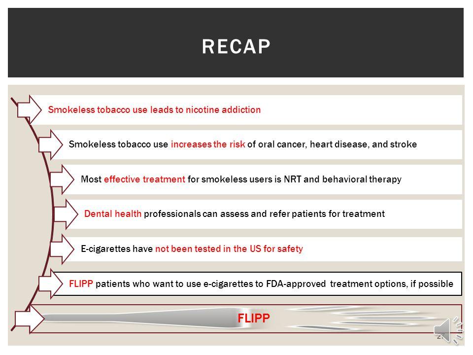 RECAP FLIPP Smokeless tobacco use leads to nicotine addiction