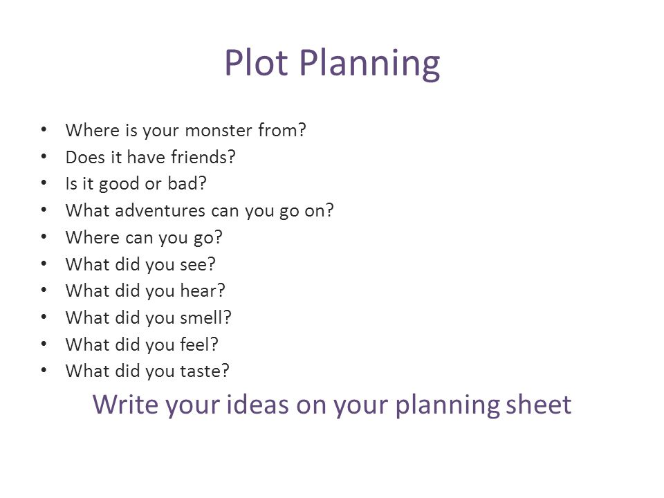Write your ideas on your planning sheet