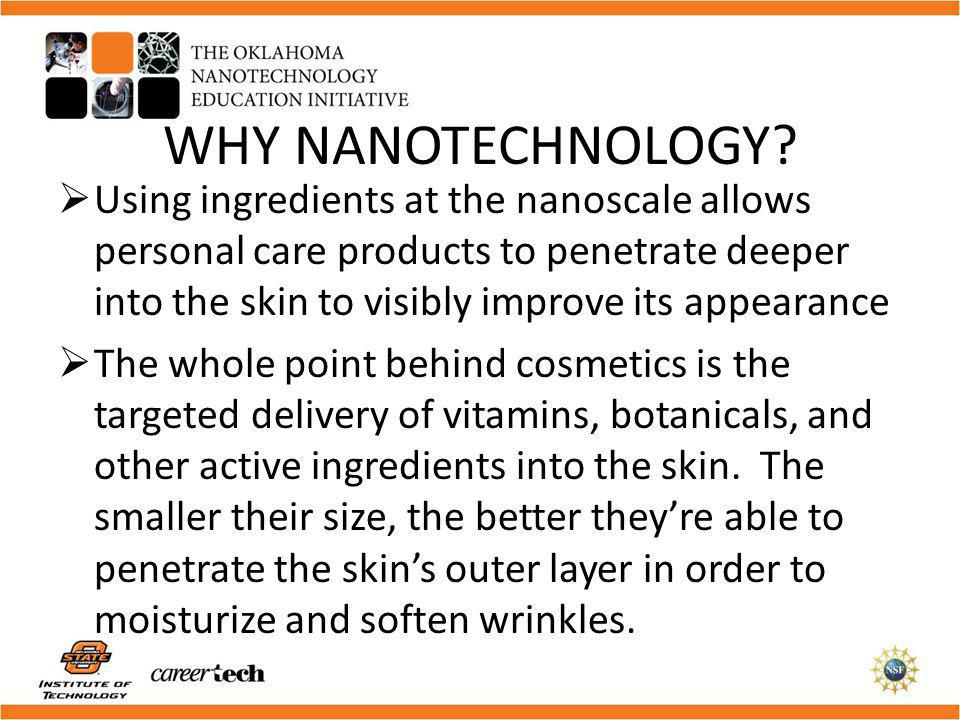 WHY NANOTECHNOLOGY
