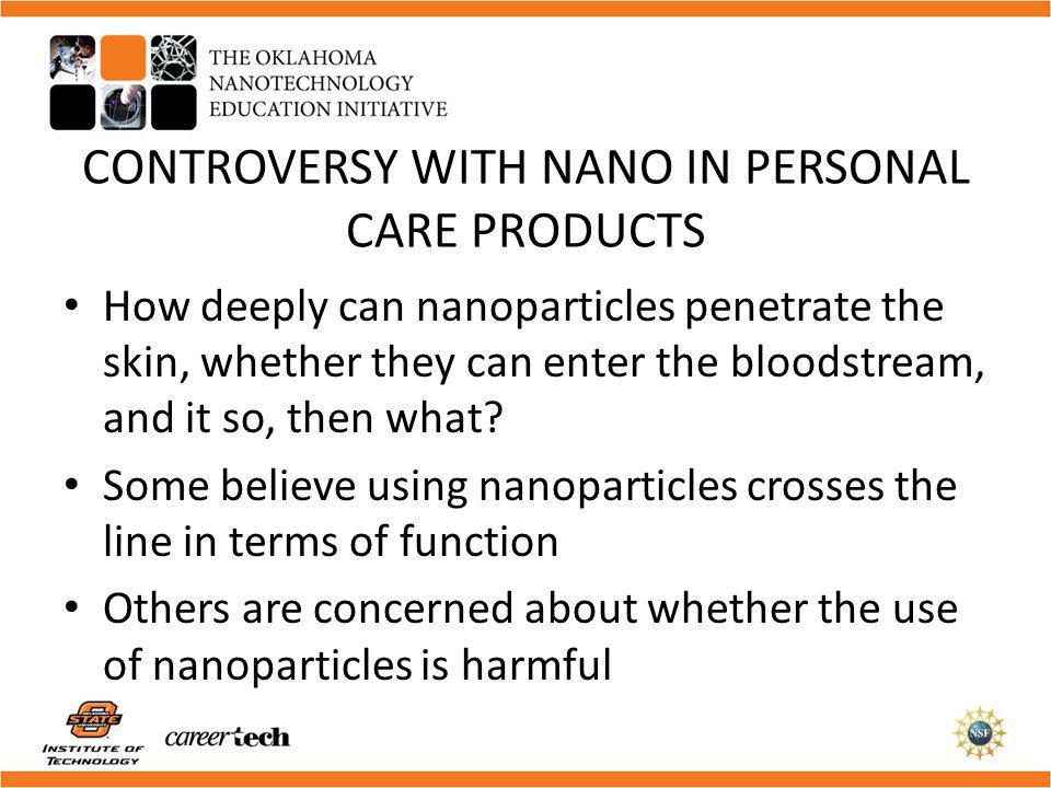 CONTROVERSY WITH NANO IN PERSONAL CARE PRODUCTS