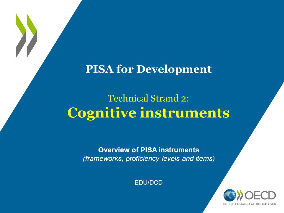 Cognitive instruments Overview of PISA instruments