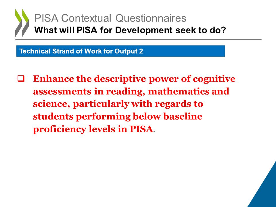 PISA Contextual Questionnaires What will PISA for Development seek to do