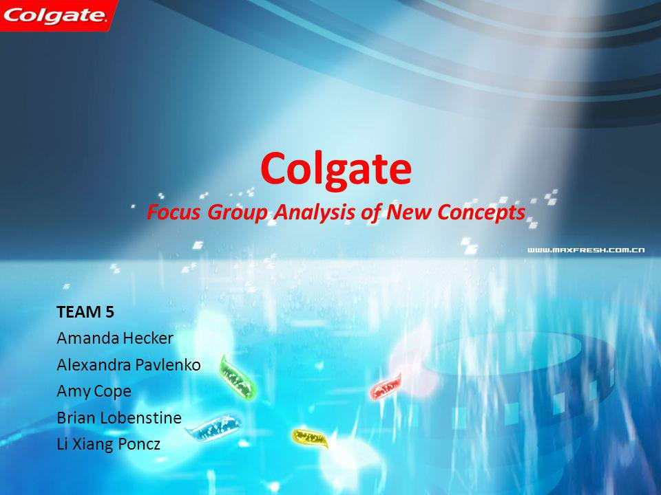 Colgate Focus Group Analysis of New Concepts