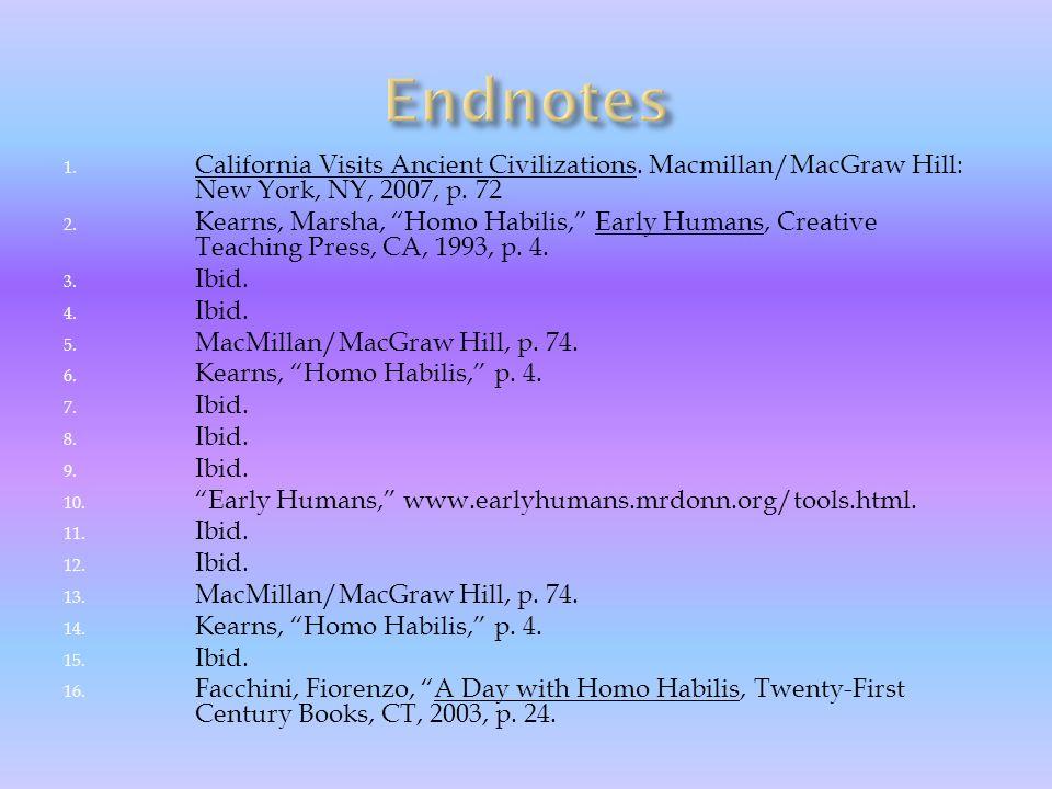 Endnotes California Visits Ancient Civilizations. Macmillan/MacGraw Hill: New York, NY, 2007, p. 72.