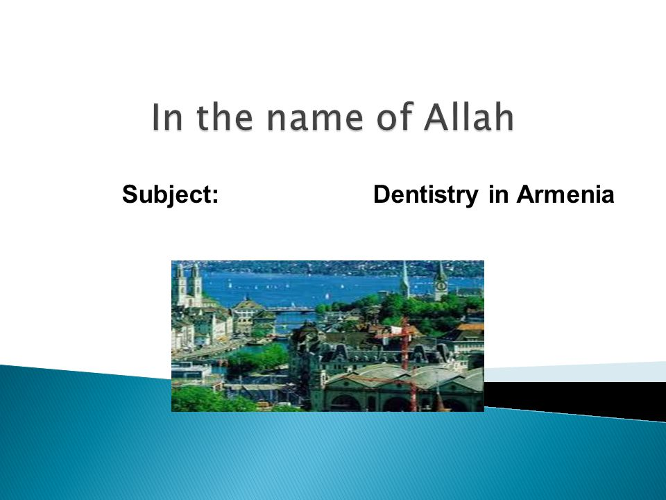 Subject: Dentistry in Armenia