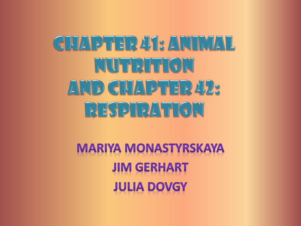 Chapter 41: Animal Nutrition and Chapter 42: Respiration