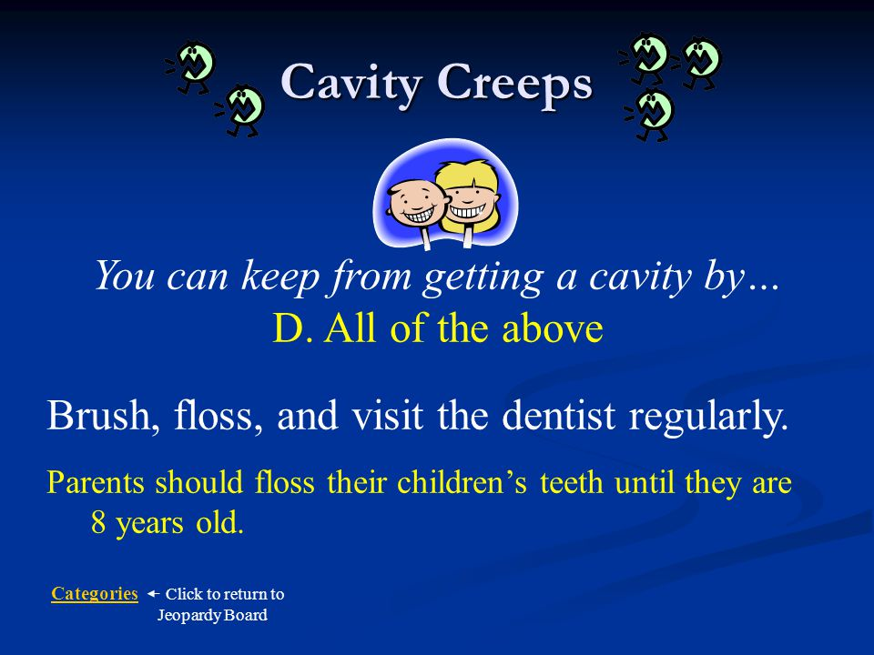 You can keep from getting a cavity by…